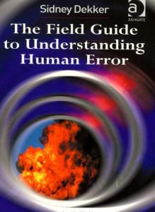 Sidney Dekker_Boek The Field Guide to Understanding Human Error